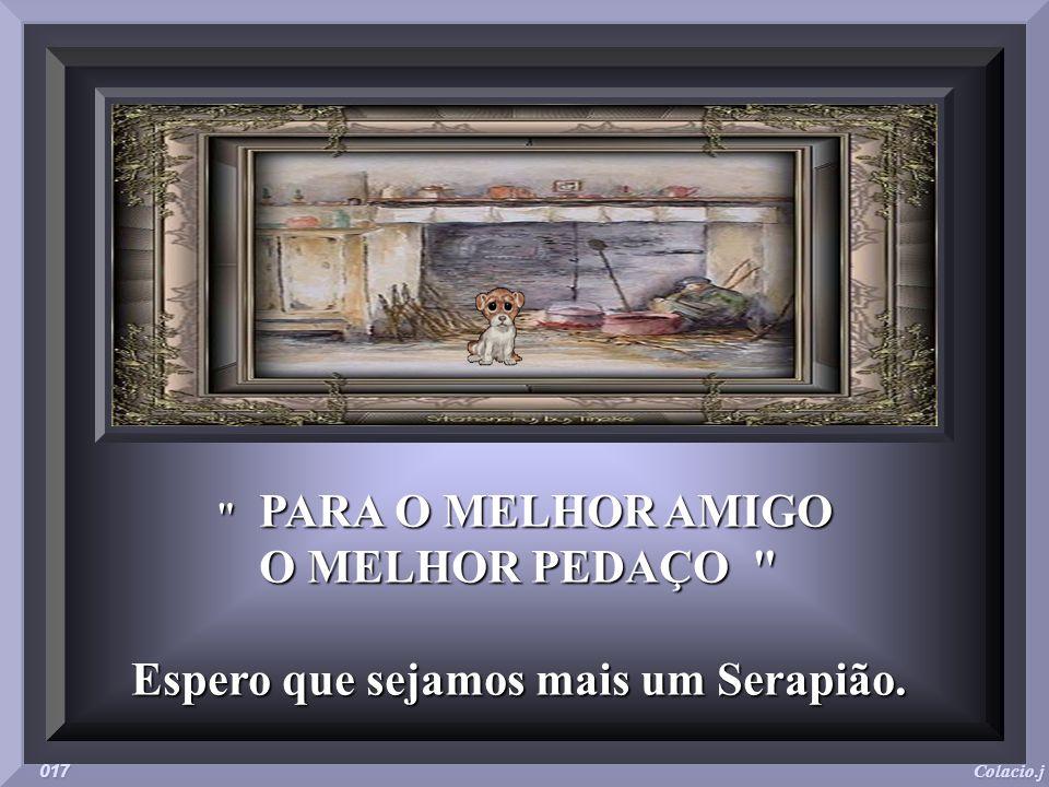 Espero que sejamos mais um Serapião.