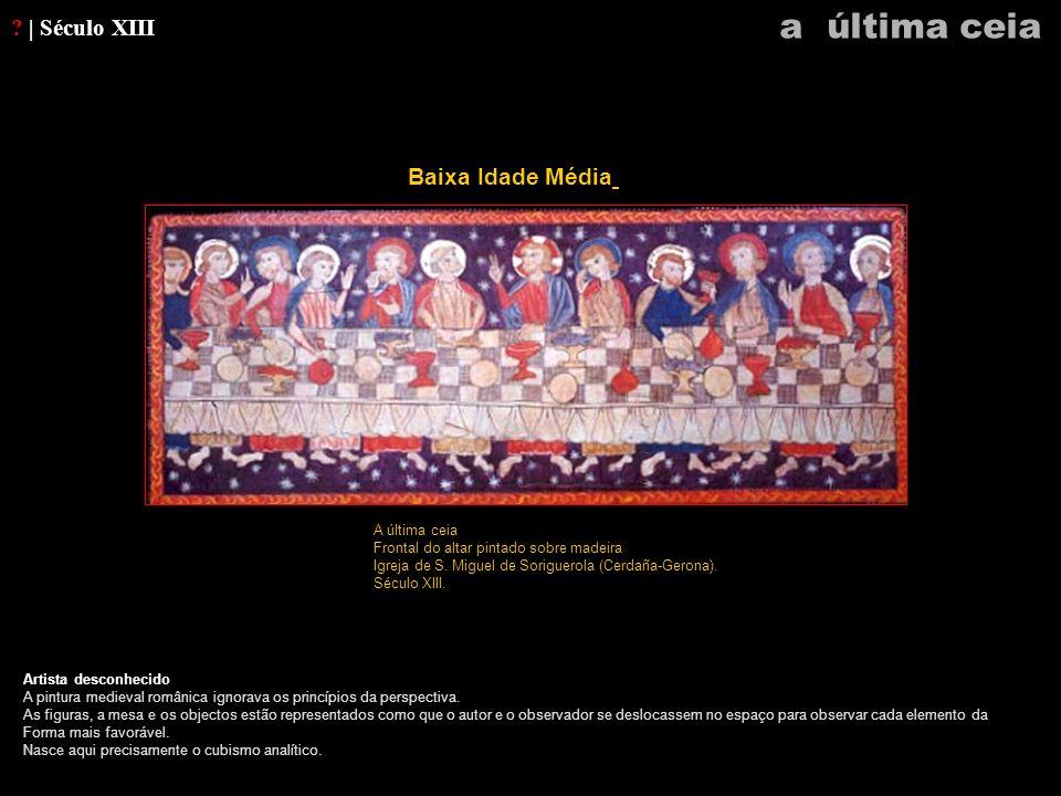 a última ceia | Século XIII Baixa Idade Média A última ceia