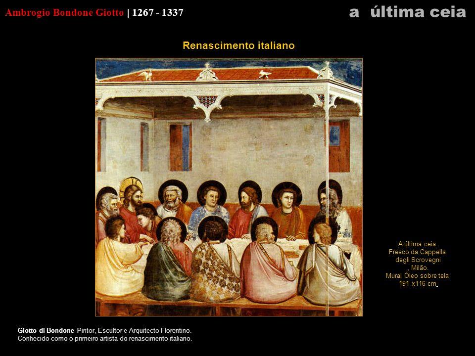 a última ceia Ambrogio Bondone Giotto | 1267 - 1337
