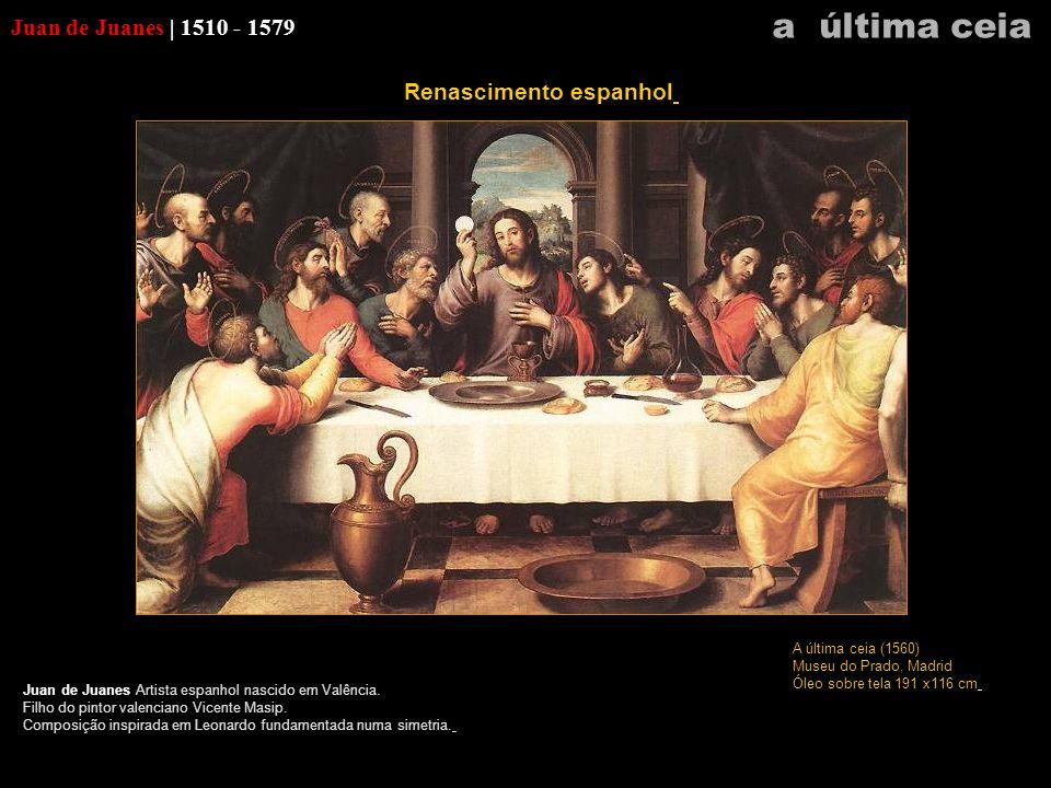a última ceia Juan de Juanes | 1510 - 1579 Renascimento espanhol