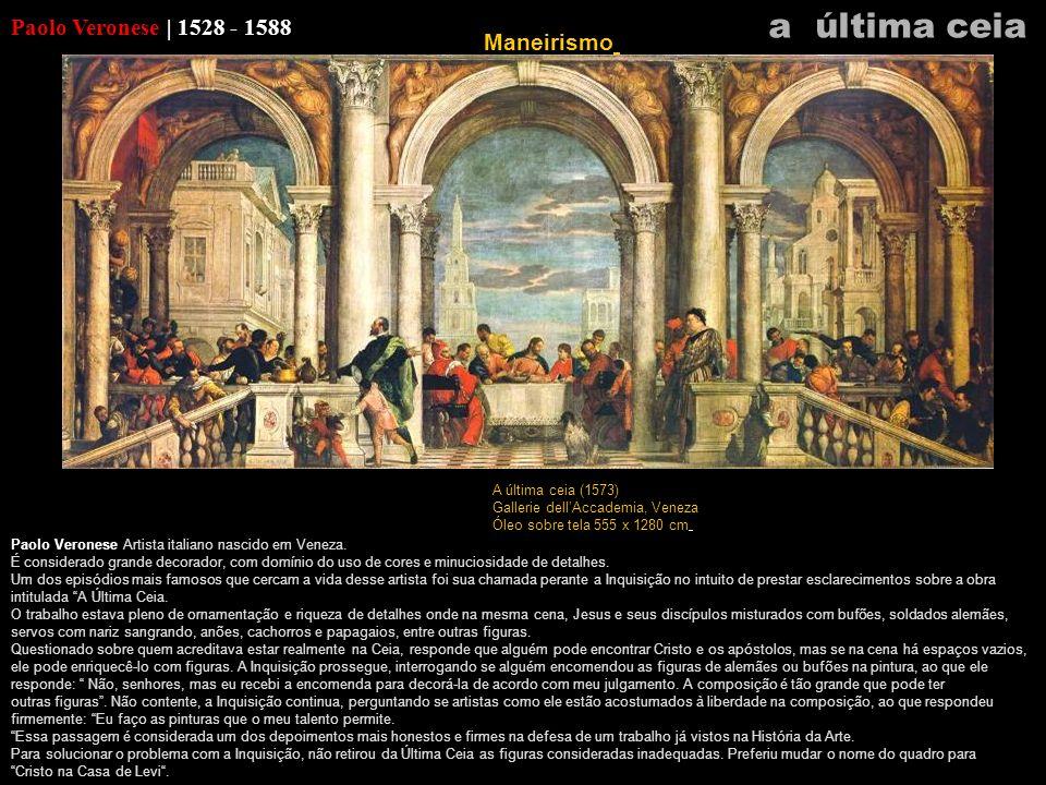 a última ceia Paolo Veronese | 1528 - 1588 Maneirismo