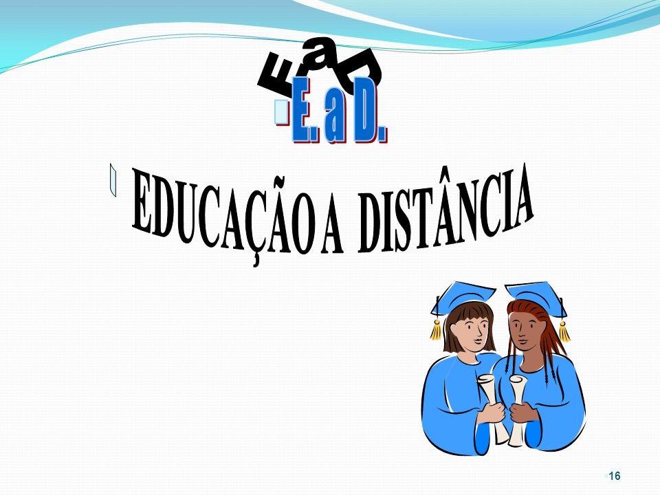 EaD E. a D. EDUCAÇÃO A DISTÂNCIA