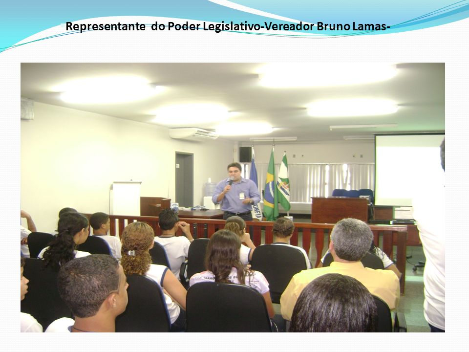 Representante do Poder Legislativo-Vereador Bruno Lamas-