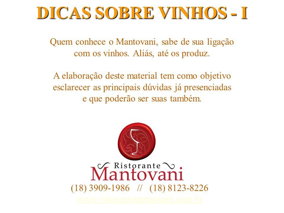 DICAS SOBRE VINHOS - I Quem conhece o Mantovani, sabe de sua ligação