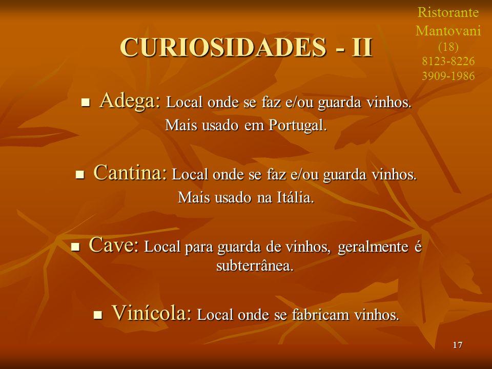 CURIOSIDADES - II Adega: Local onde se faz e/ou guarda vinhos.