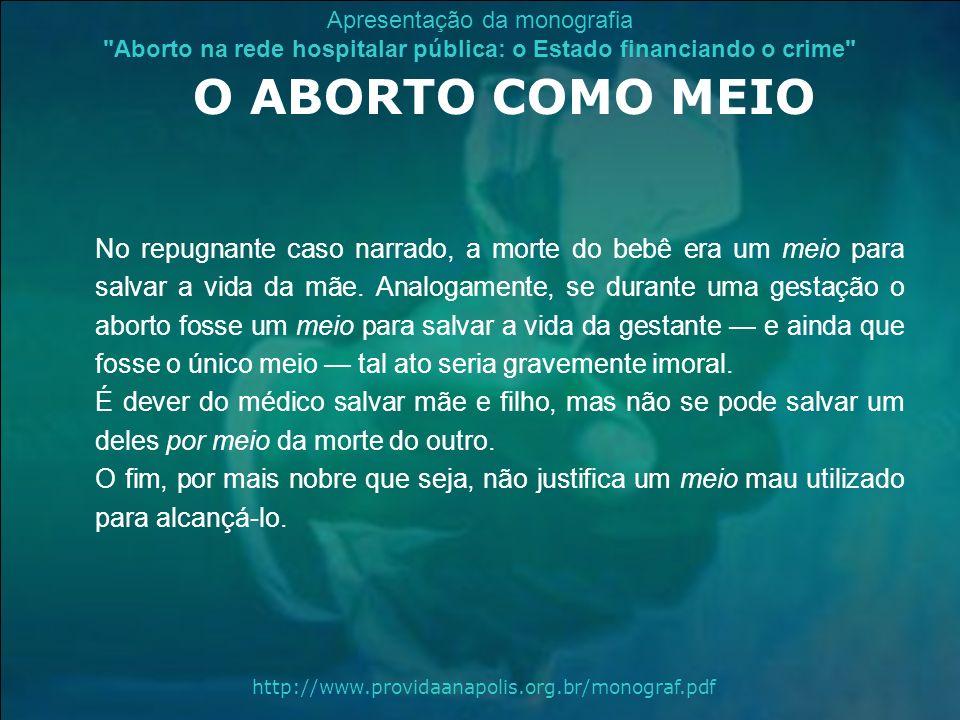 O ABORTO COMO MEIO
