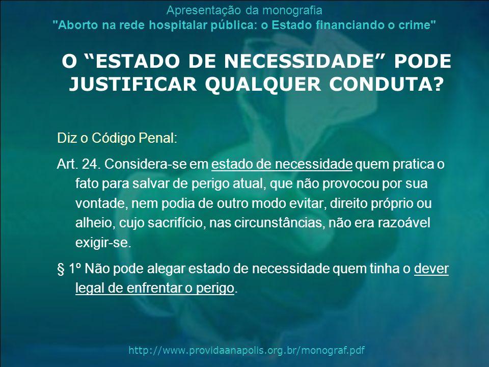 O ESTADO DE NECESSIDADE PODE JUSTIFICAR QUALQUER CONDUTA