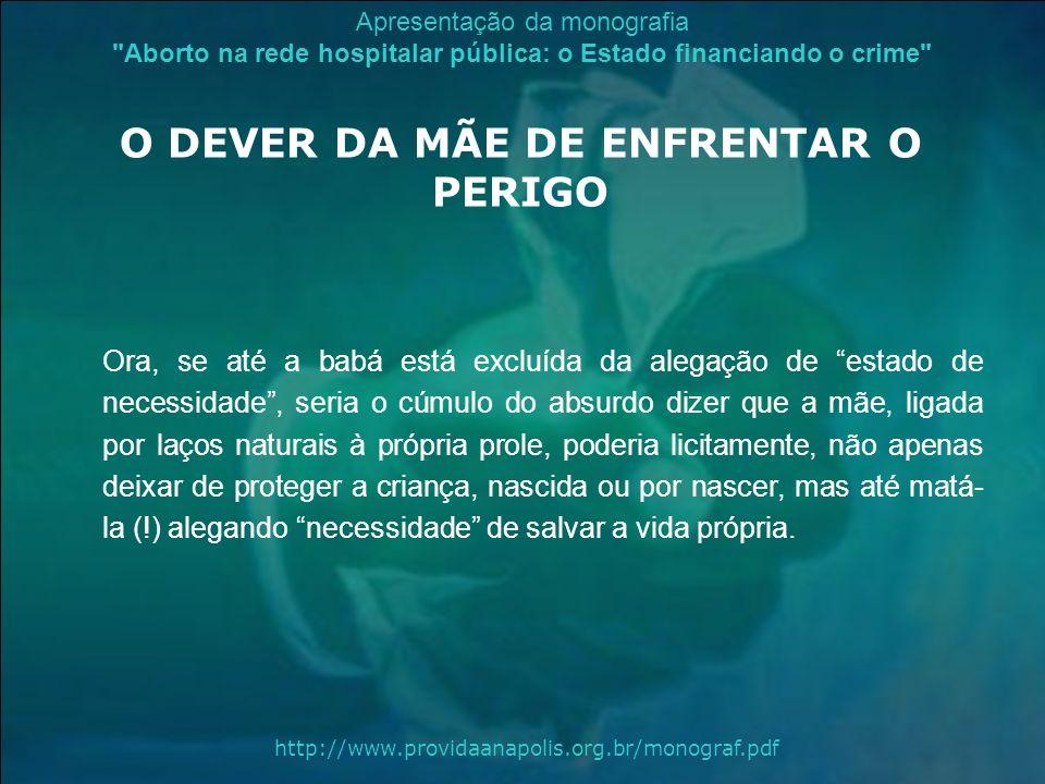 O DEVER DA MÃE DE ENFRENTAR O PERIGO