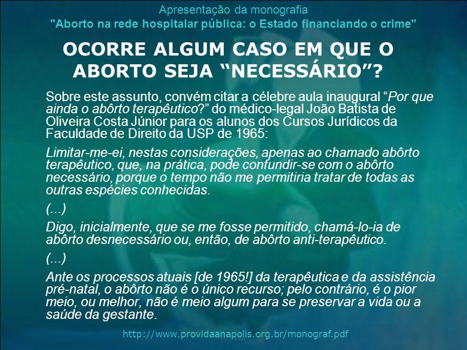 OCORRE ALGUM CASO EM QUE O ABORTO SEJA NECESSÁRIO