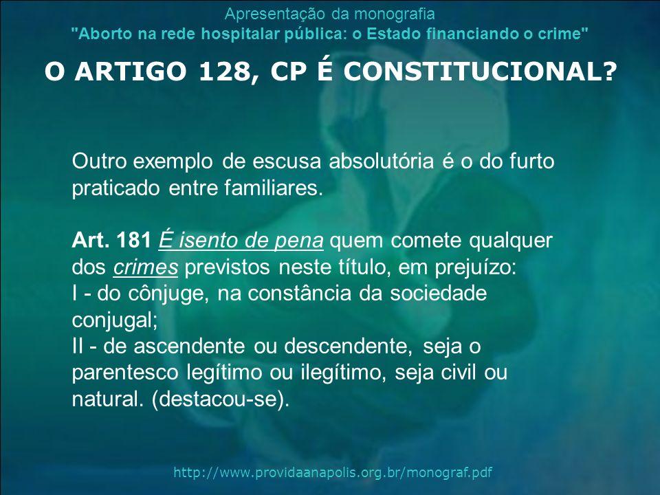 O ARTIGO 128, CP É CONSTITUCIONAL