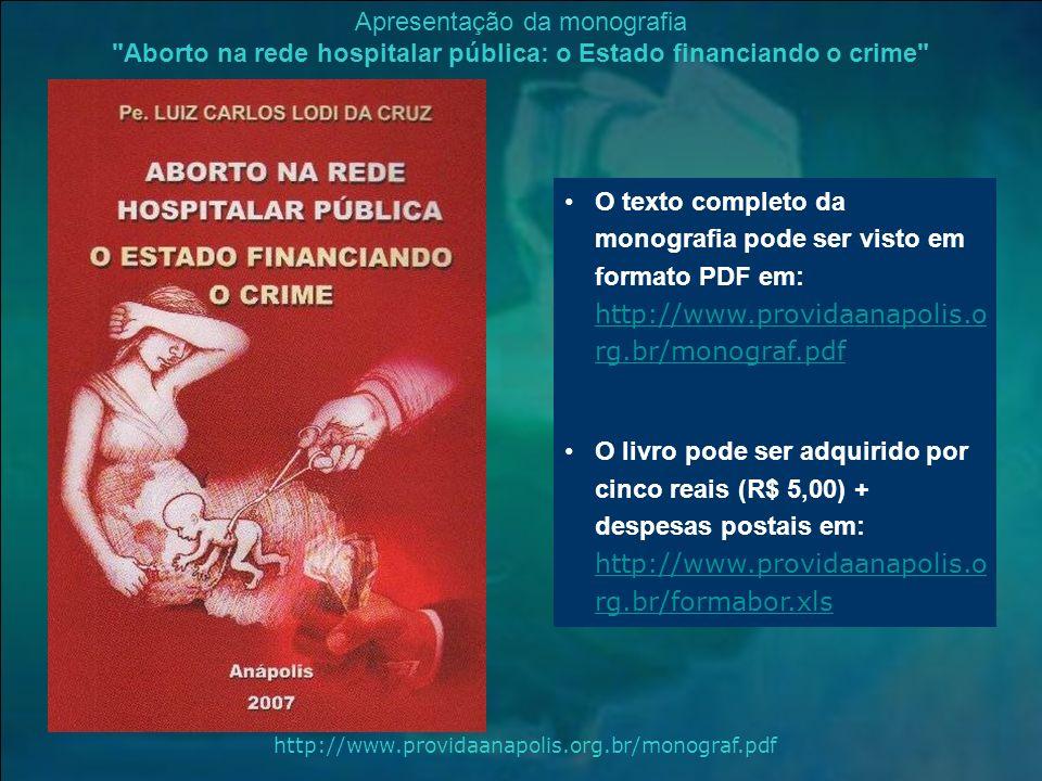 O texto completo da monografia pode ser visto em formato PDF em: http://www.providaanapolis.o rg.br/monograf.pdf