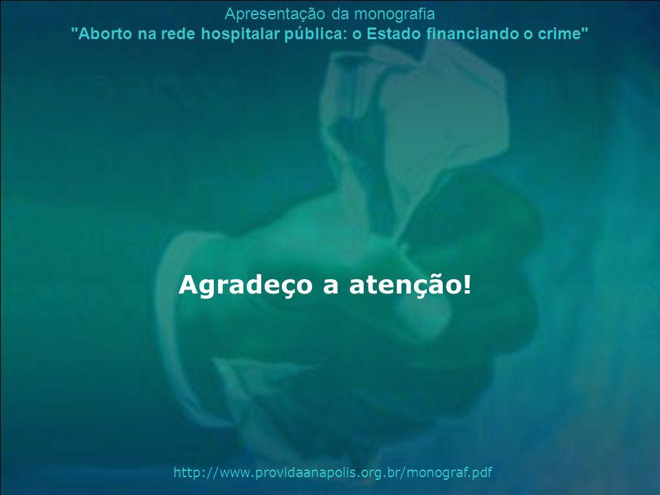 Agradeço a atenção! http://www.providaanapolis.org.br/monograf.pdf