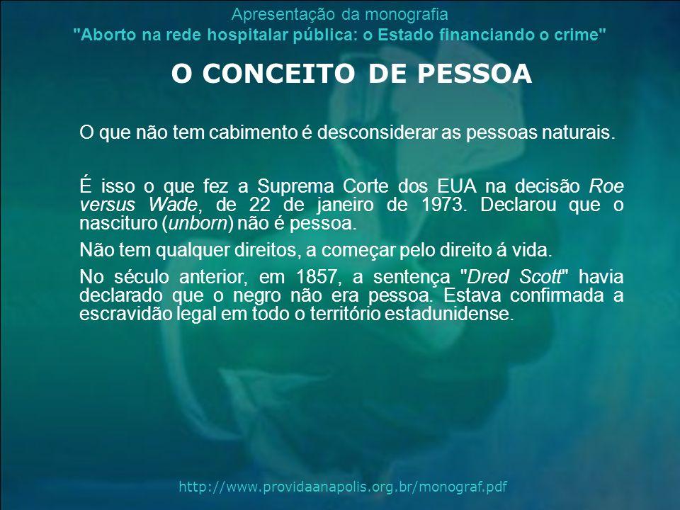 O CONCEITO DE PESSOA O que não tem cabimento é desconsiderar as pessoas naturais.