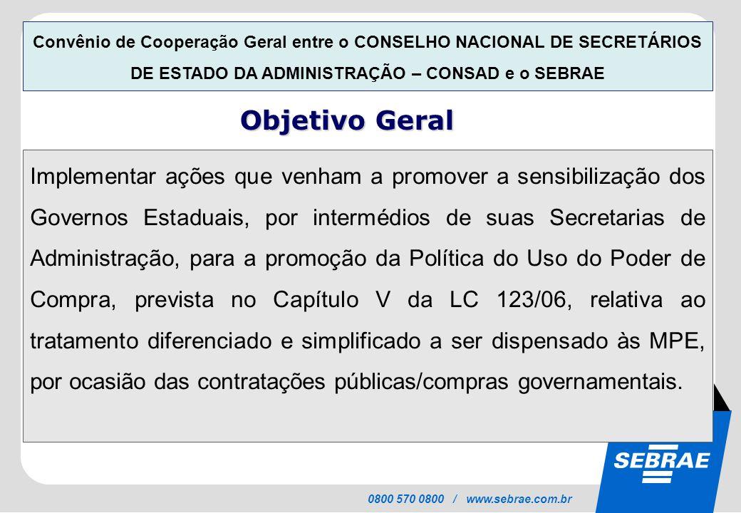 Convênio de Cooperação Geral entre o CONSELHO NACIONAL DE SECRETÁRIOS DE ESTADO DA ADMINISTRAÇÃO – CONSAD e o SEBRAE