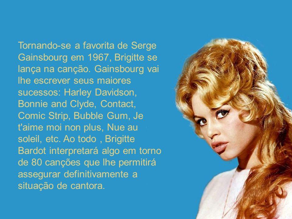 Tornando-se a favorita de Serge Gainsbourg em 1967, Brigitte se lança na canção.