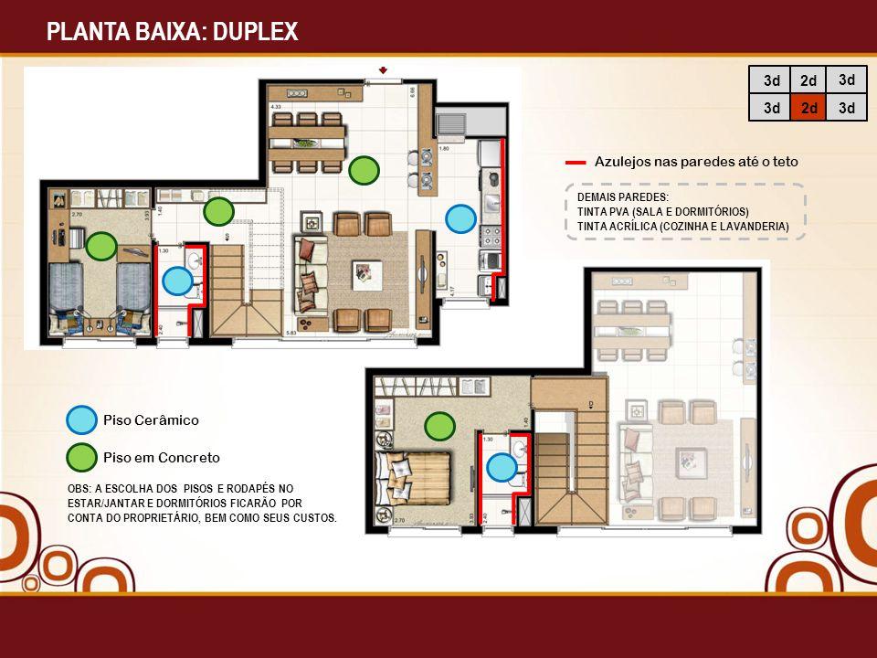 PLANTA BAIXA: DUPLEX 3d 2d Azulejos nas paredes até o teto