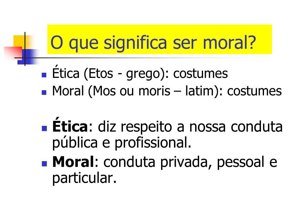 O que significa ser moral