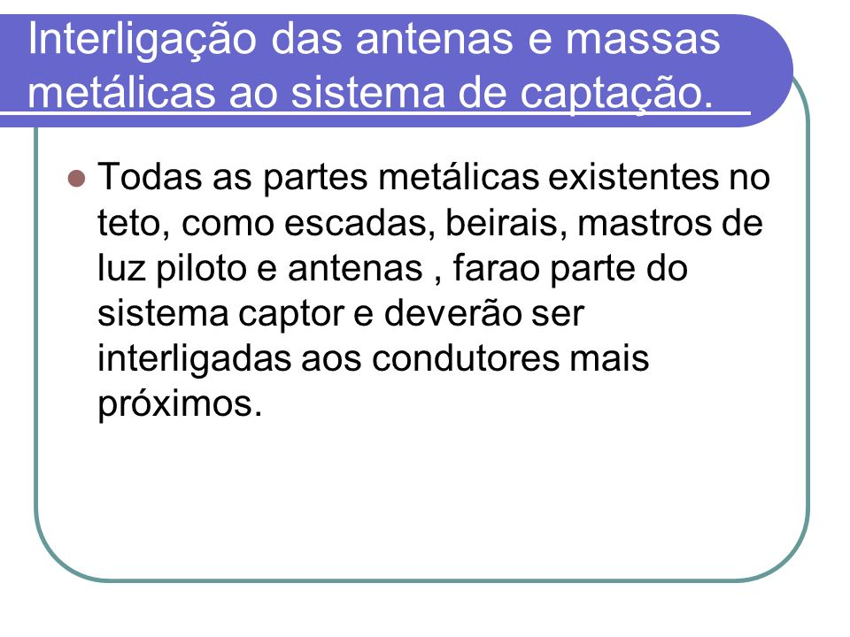 Interligação das antenas e massas metálicas ao sistema de captação.