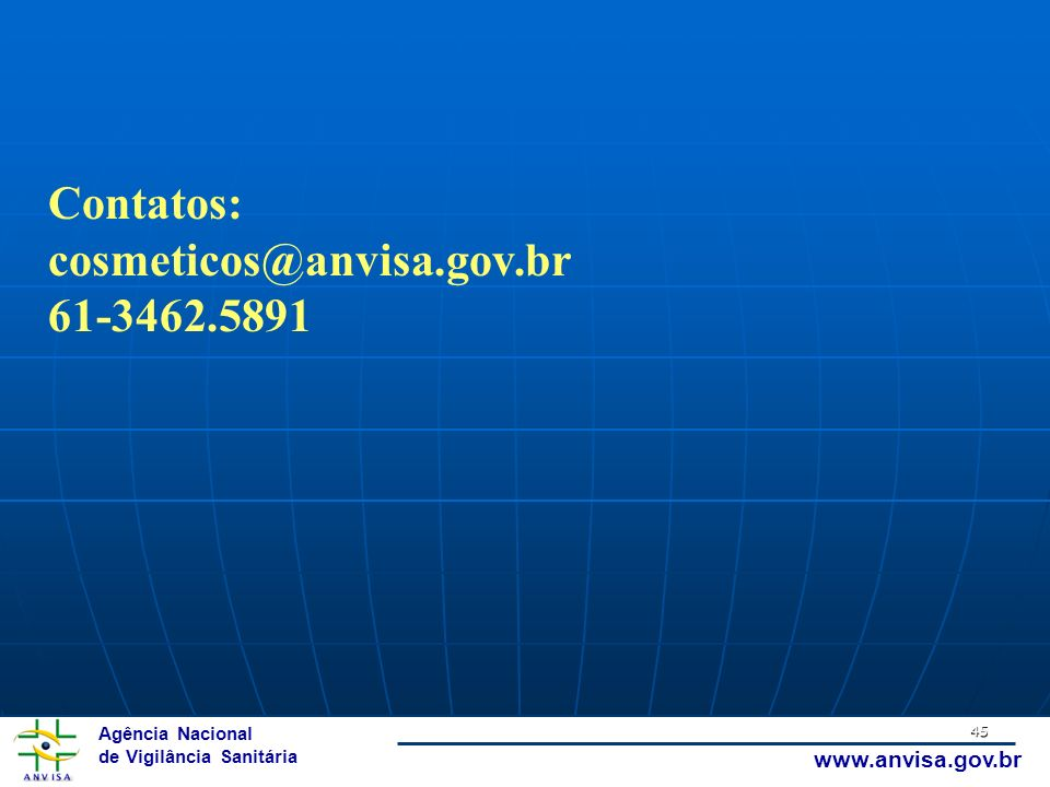 Contatos: cosmeticos@anvisa.gov.br 61-3462.5891