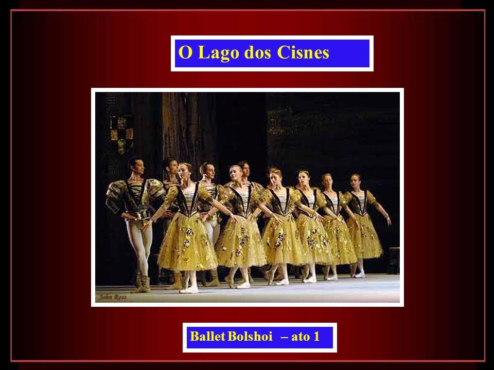 O Lago dos Cisnes Ballet Bolshoi – ato 1