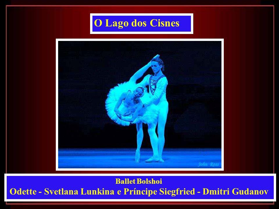 Odette - Svetlana Lunkina e Príncipe Siegfried - Dmitri Gudanov