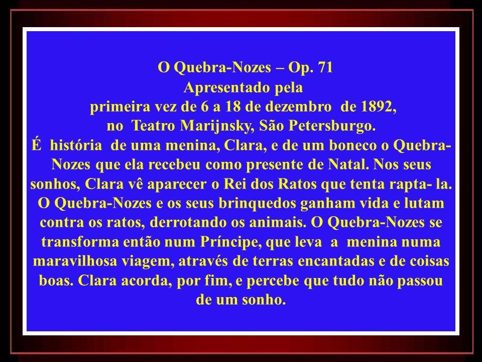 O Quebra-Nozes – Op. 71 Apresentado pela