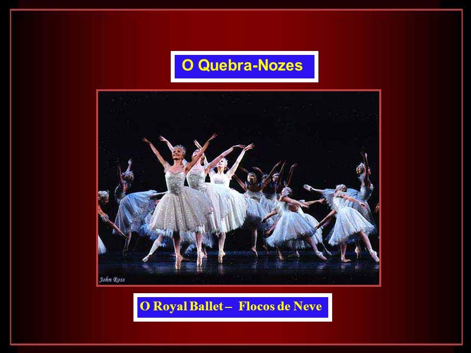 O Quebra-Nozes O Royal Ballet – Flocos de Neve
