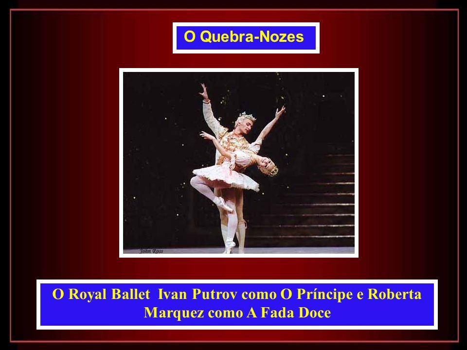 O Quebra-Nozes O Royal Ballet Ivan Putrov como O Príncipe e Roberta Marquez como A Fada Doce