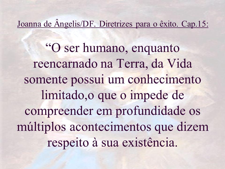 Joanna de Ângelis/DF. Diretrizes para o êxito. Cap
