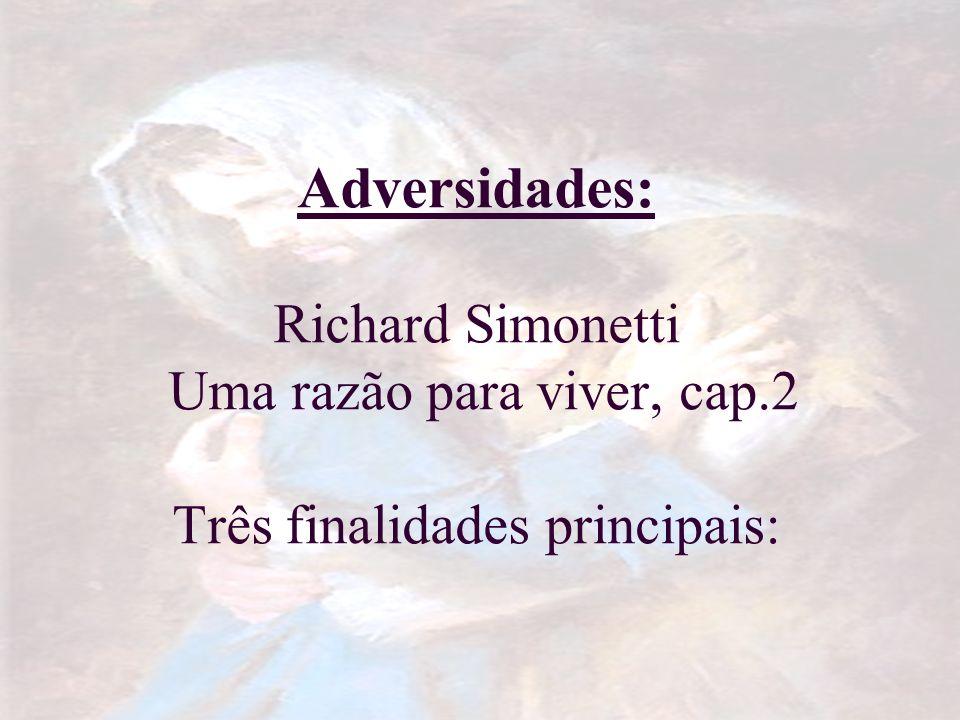 Adversidades: Richard Simonetti Uma razão para viver, cap
