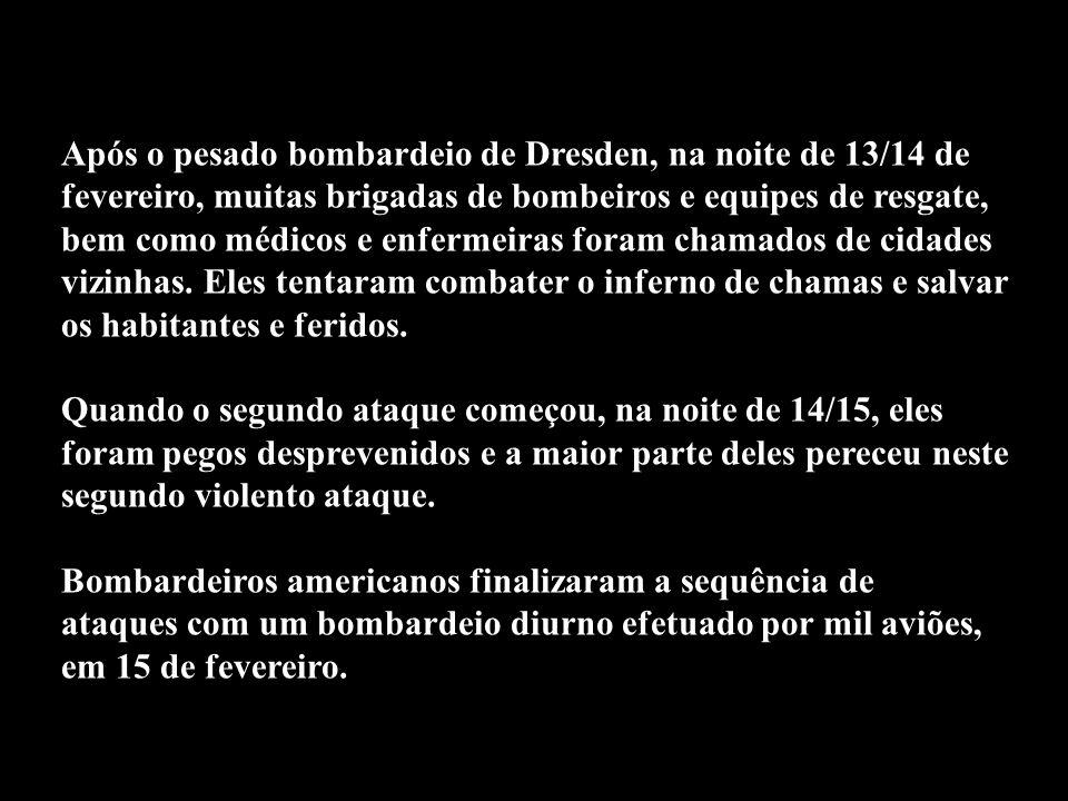 Após o pesado bombardeio de Dresden, na noite de 13/14 de