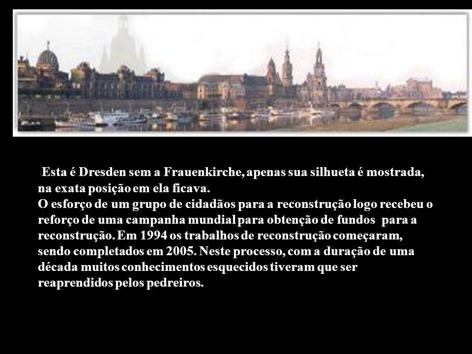 Esta é Dresden sem a Frauenkirche, apenas sua silhueta é mostrada,