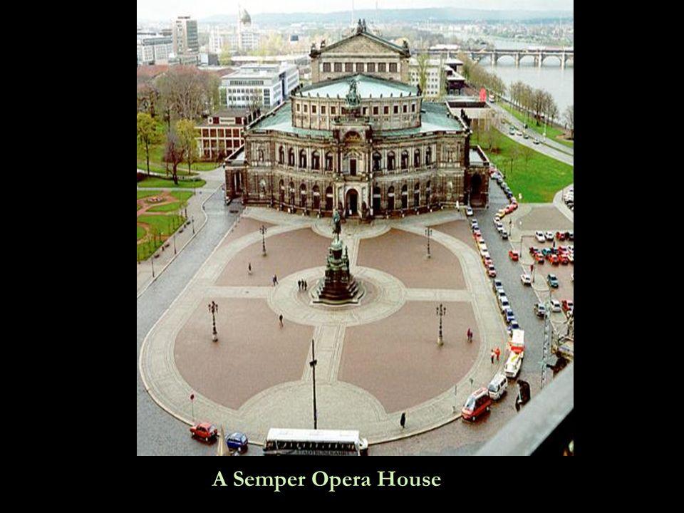 A Semper Opera House