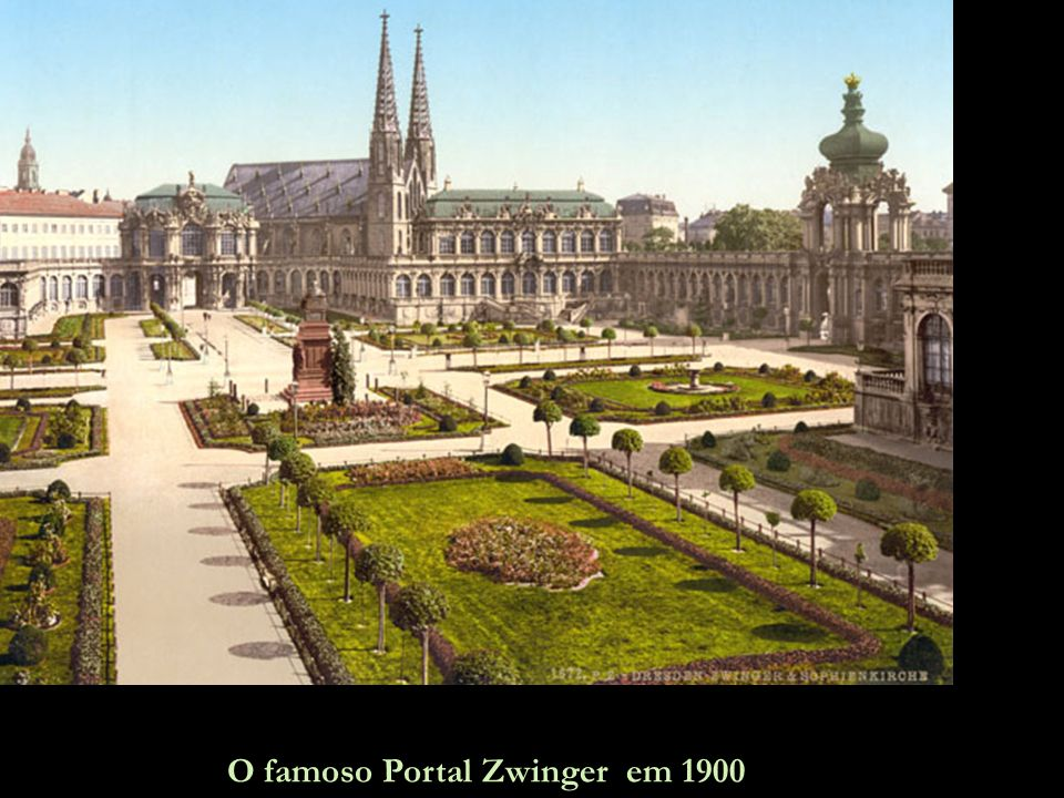 O famoso Portal Zwinger em 1900