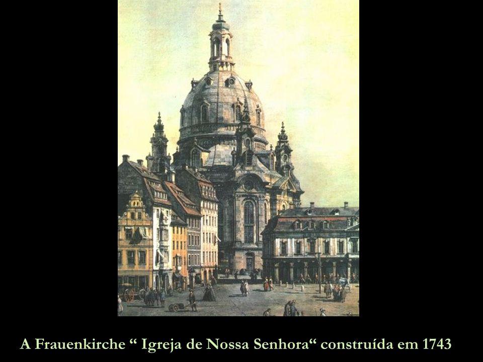 A Frauenkirche Igreja de Nossa Senhora construída em 1743