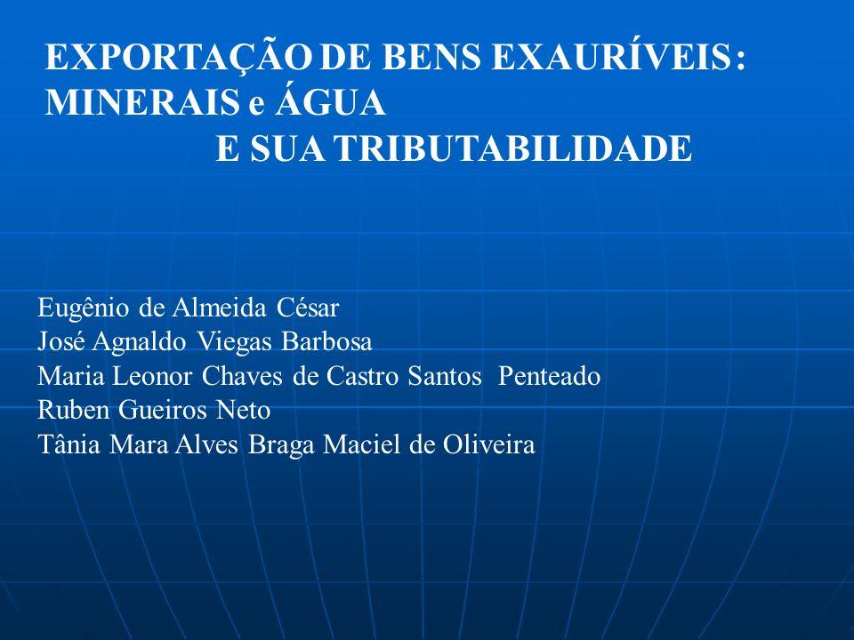 EXPORTAÇÃO DE BENS EXAURÍVEIS : MINERAIS e ÁGUA E SUA TRIBUTABILIDADE