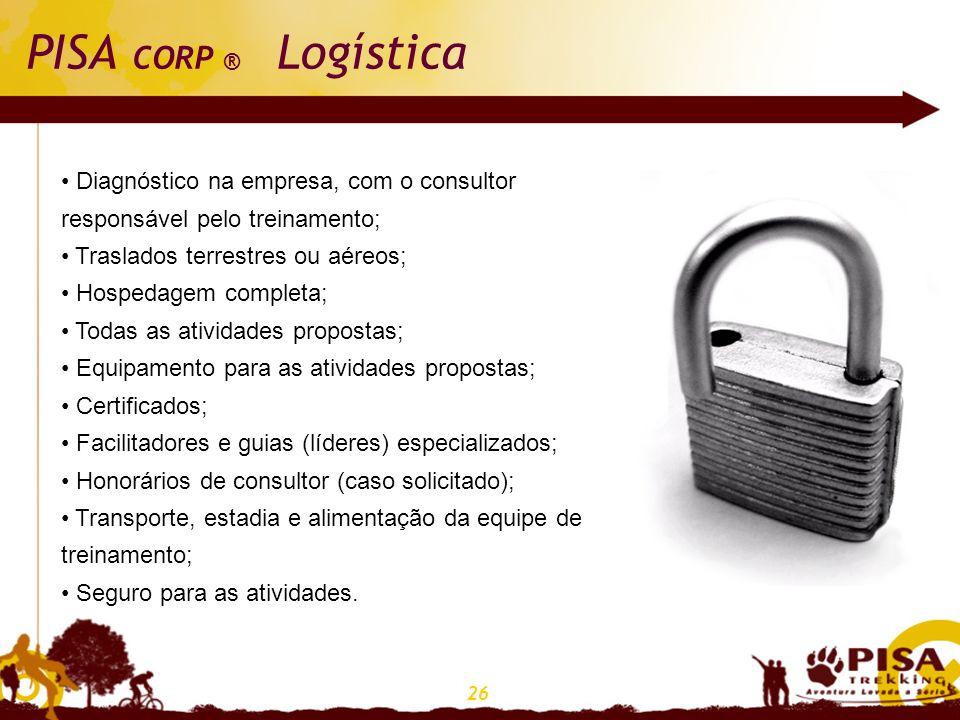 PISA CORP ® Logística Diagnóstico na empresa, com o consultor responsável pelo treinamento; Traslados terrestres ou aéreos;