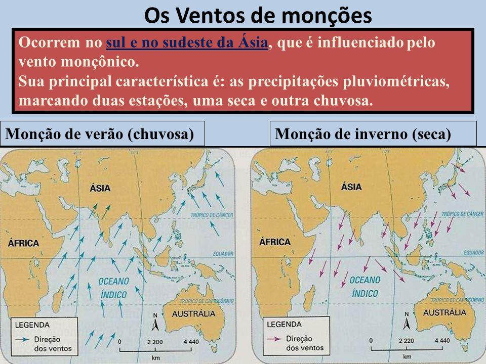 Os Ventos de monções Ocorrem no sul e no sudeste da Ásia, que é influenciado pelo vento monçônico.