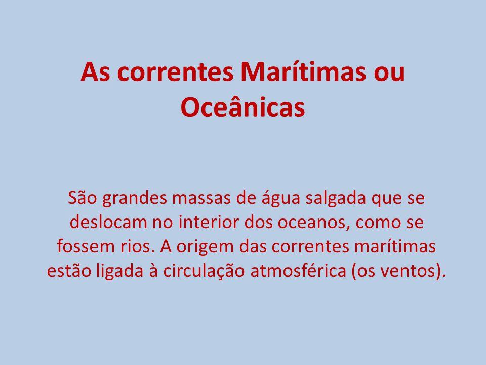 As correntes Marítimas ou Oceânicas
