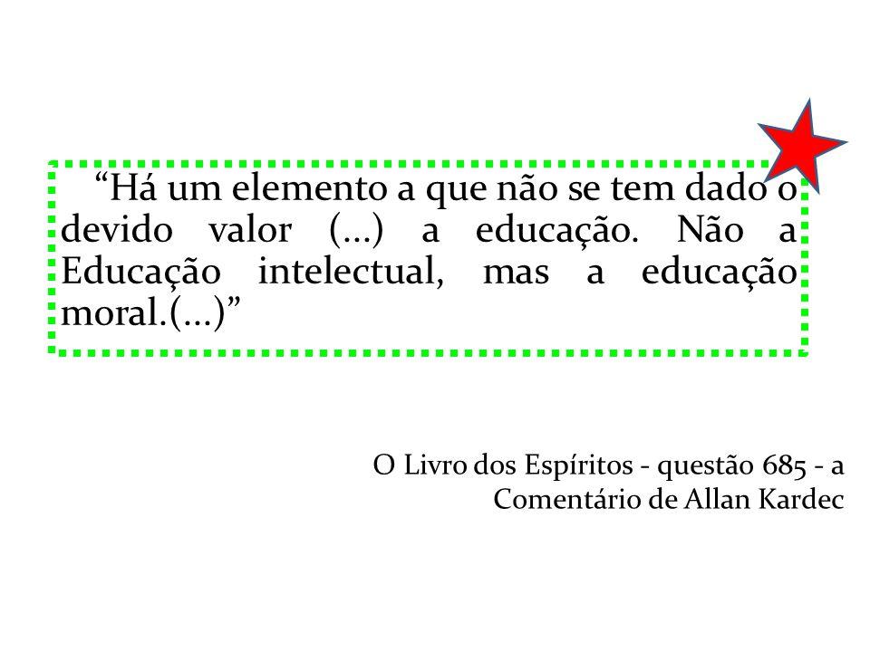 Há um elemento a que não se tem dado o devido valor (. ) a educação