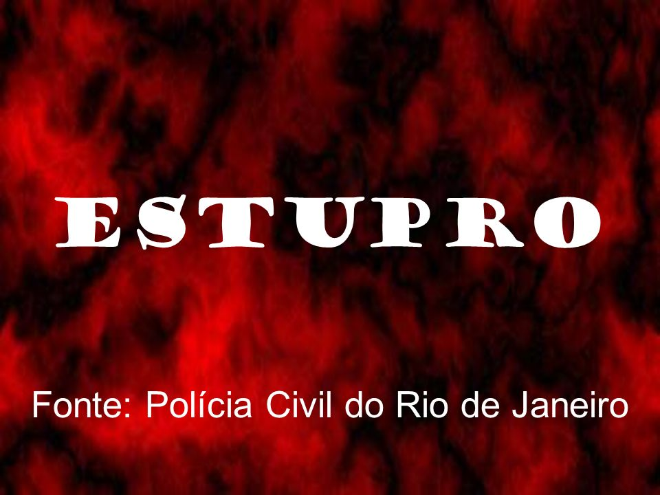 Fonte: Polícia Civil do Rio de Janeiro