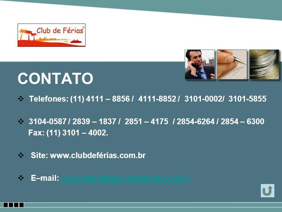 CONTATO Telefones: (11) 4111 – 8856 / 4111-8852 / 3101-0002/ 3101-5855