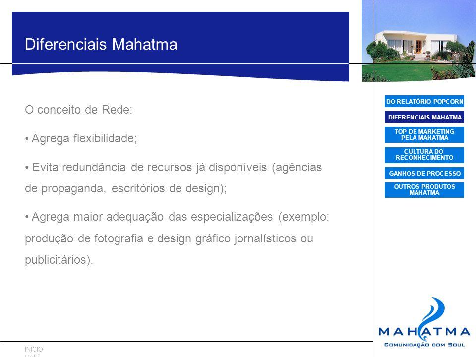 Diferenciais Mahatma O conceito de Rede: • Agrega flexibilidade;