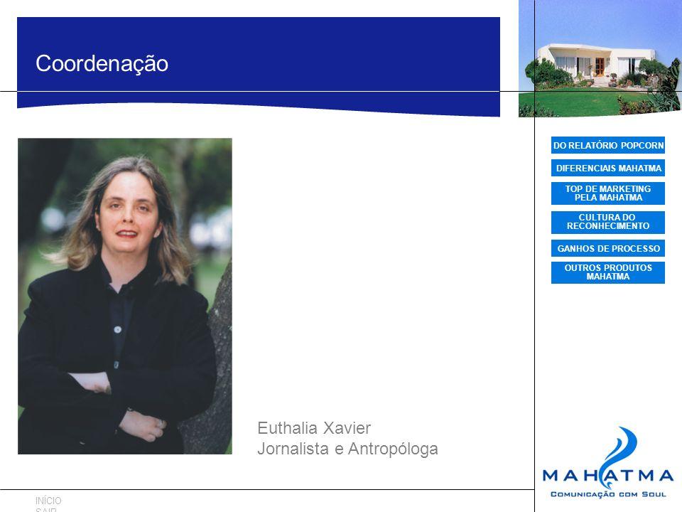 Coordenação Euthalia Xavier Jornalista e Antropóloga INÍCIO SAIR