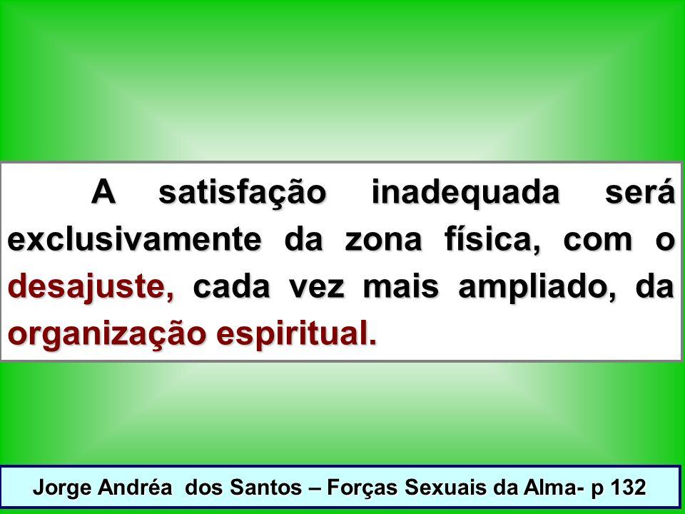 Jorge Andréa dos Santos – Forças Sexuais da Alma- p 132