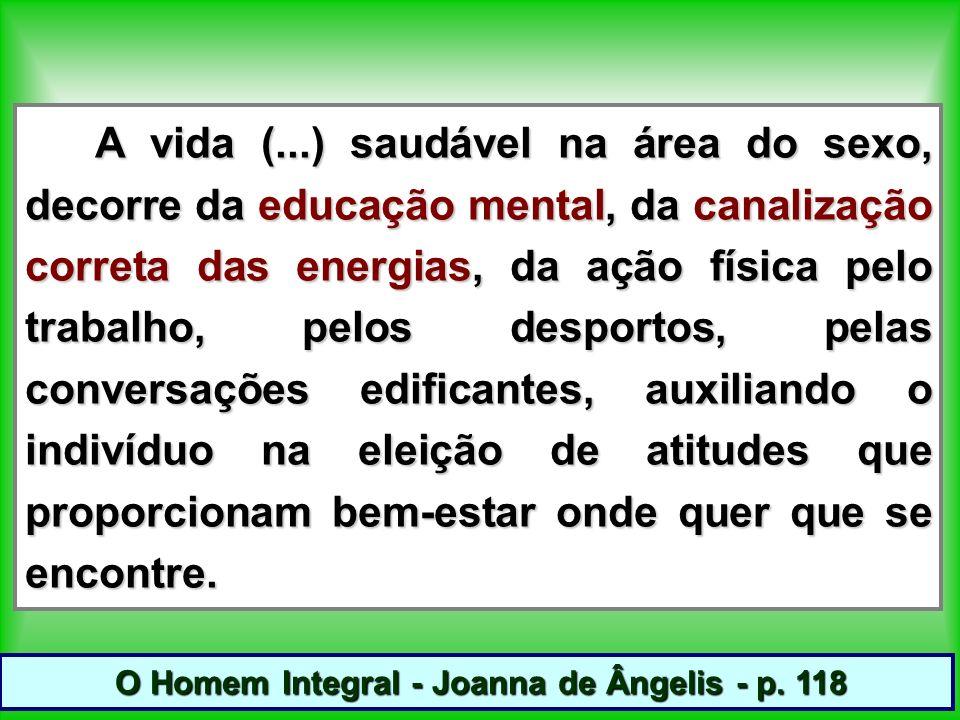 O Homem Integral - Joanna de Ângelis - p. 118