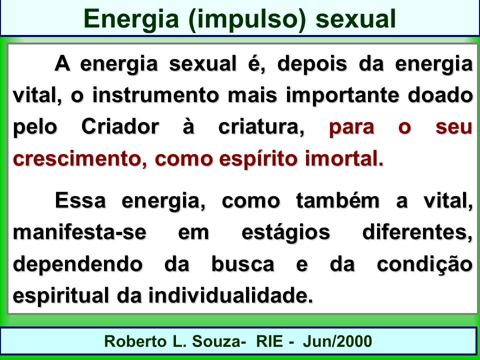 Energia (impulso) sexual Roberto L. Souza- RIE - Jun/2000