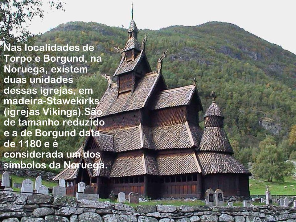 Nas localidades de Torpo e Borgund, na Noruega, existem duas unidades dessas igrejas, em madeira-Stawekirks (igrejas Vikings).São de tamanho reduzido e a de Borgund data de 1180 e é considerada um dos símbolos da Noruega.