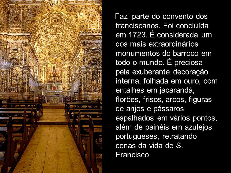 Faz parte do convento dos franciscanos. Foi concluída em 1723