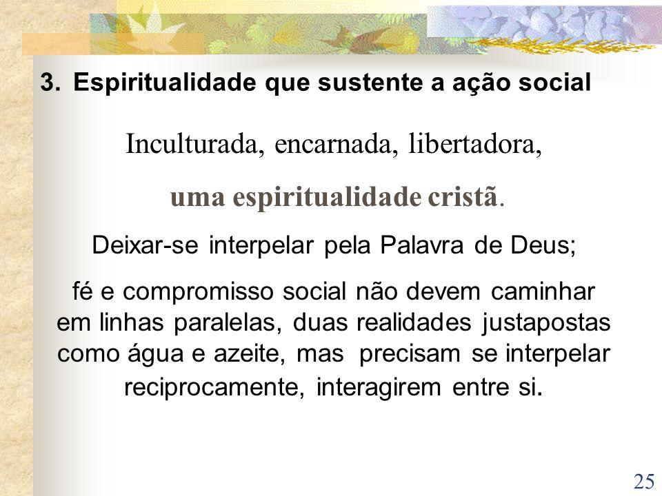Inculturada, encarnada, libertadora, uma espiritualidade cristã.
